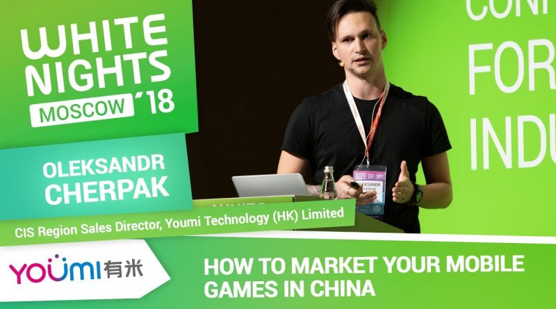 Oleksandr Cherpak (Youmi Technology (HK) Limited) - How to Market Your Mobile Games In China