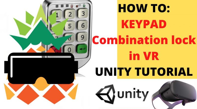 HOW TO: Keypad, Combination lock in VR, Unity beginner tutorial. Oculus, HTC, Valve and any other!