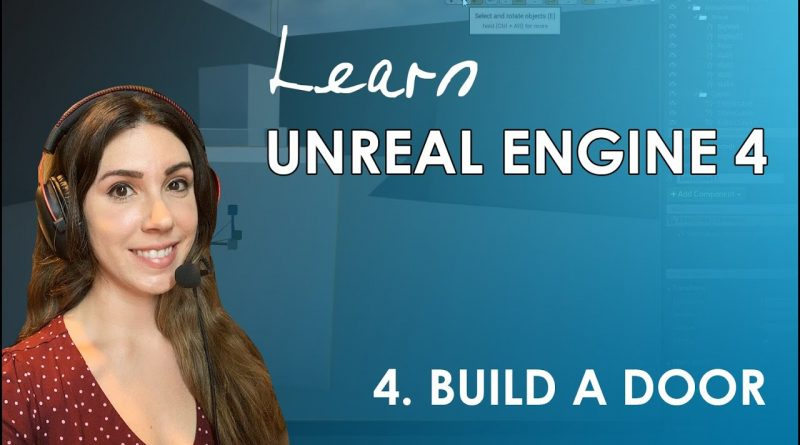 Unreal Engine 4 Beginner's Tutorial - #4: Build A Door (Blueprints)