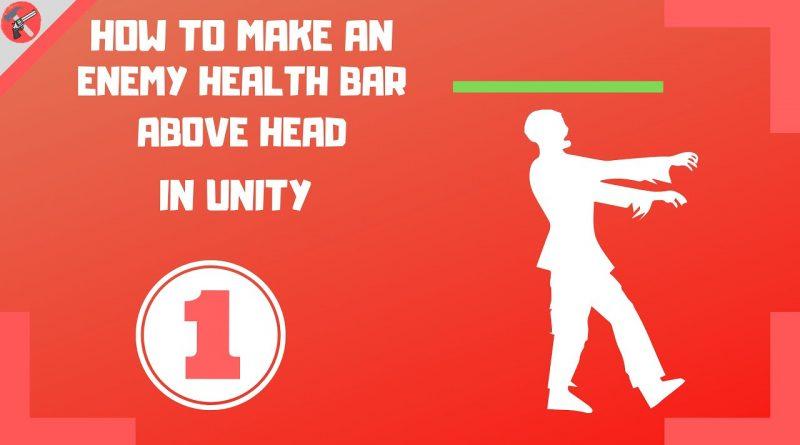 Unity Enemy Health Bar Above Head Tutorial-Part #01