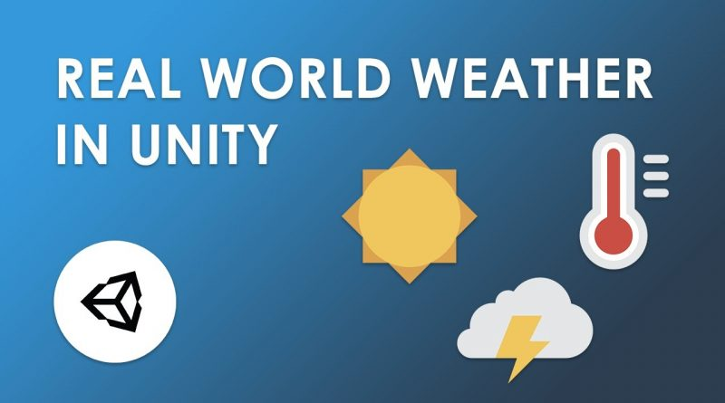 Real world weather in Unity - Tutorial