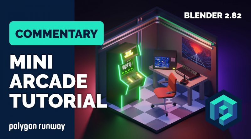 Mini Arcade Room Blender Tutorial with Commentary