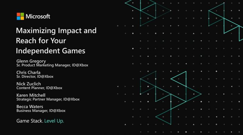 Maximizing impact and reach for your independent games with the ID@Xbox team | Game Stack Live 2020