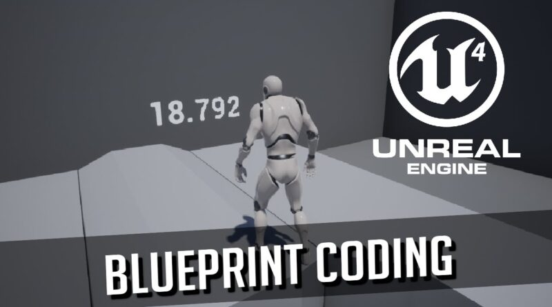 Blueprint Coding Quick Start Guide - Unreal Engine 4 (UE4) Tutorial for Beginners