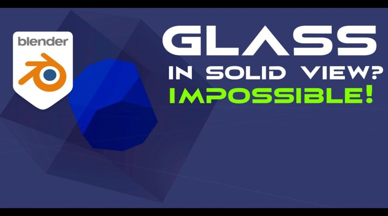 GLASS material in solid view? How? - Blender 2.9 tutorial.