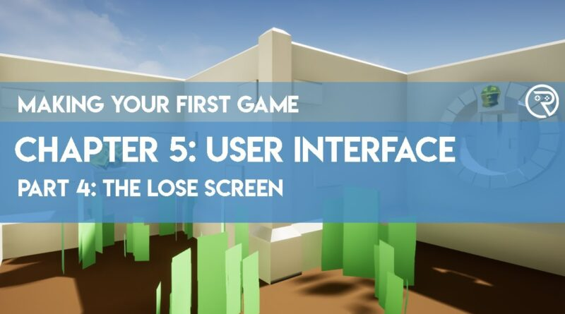 Making Your First Game in Unreal Engine 4 // 5-4 Lose Screen