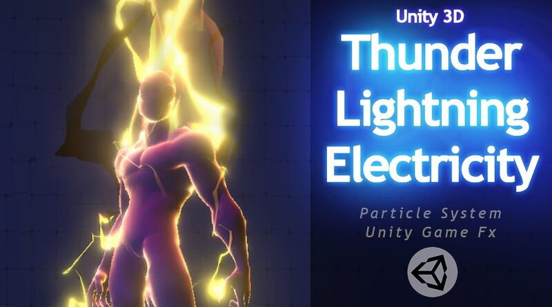 Unity 3D Game Effect Tutorial - Thunder, Lightning, Electricity Effect