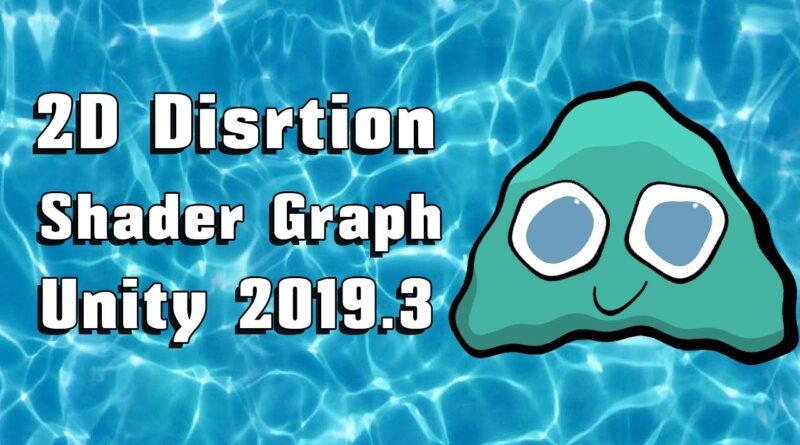 2D Distortion Shader Graph  -Unity 2019.3 Tutorial