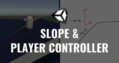 #4 Slope & Player Controller - Unity Tutorial - Devlog