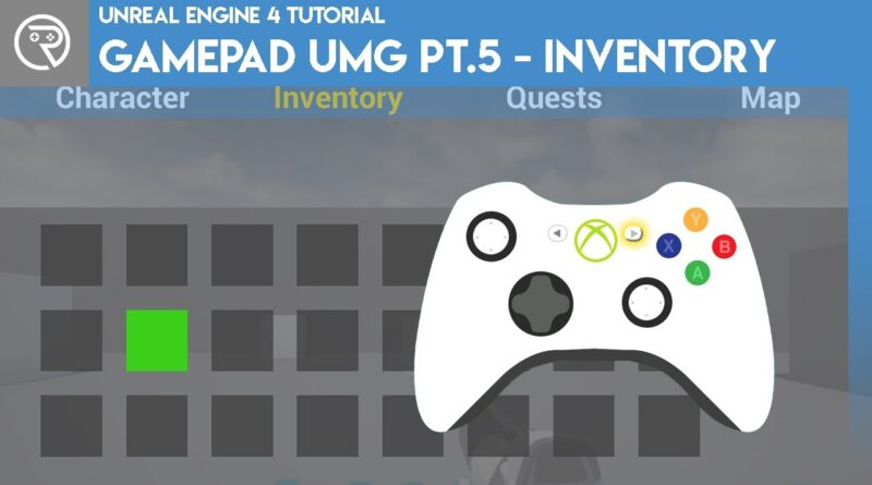 Unreal Engine 4 Tutorial - Gamepad UMG Control Pt.5 - Inventory Sheet