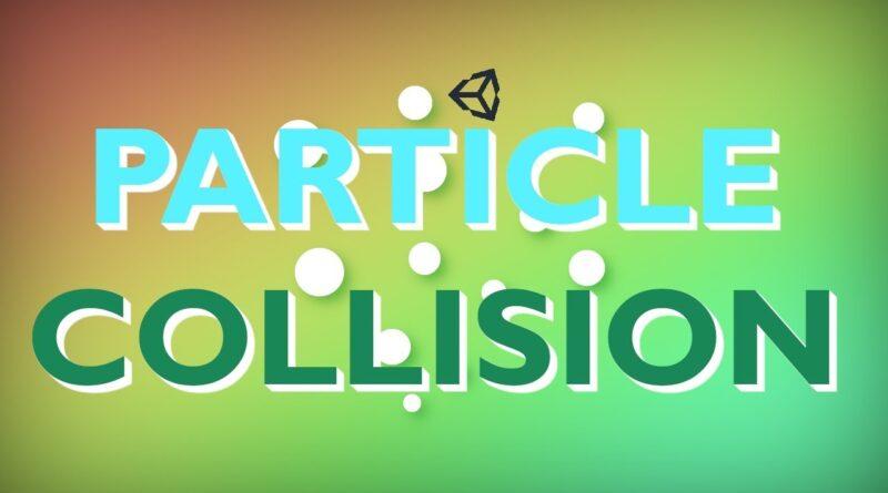 Unity tutorial - Particle collision tutorial