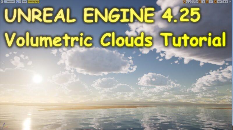 UE4.25 Volumetric Clouds Tutorial - Unreal Engine 4