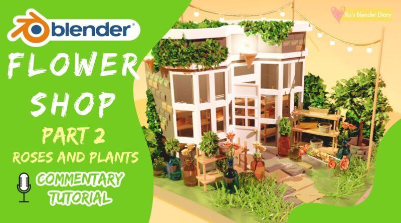 Flower Shop in Blender 2.8 PART 2 - Beginner Low Poly Tutorial / Timelapse
