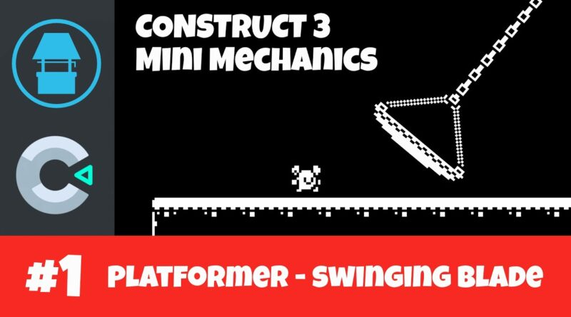 Construct 3 - Platformer Mini Mechanics Tutorial - Swinging Blade