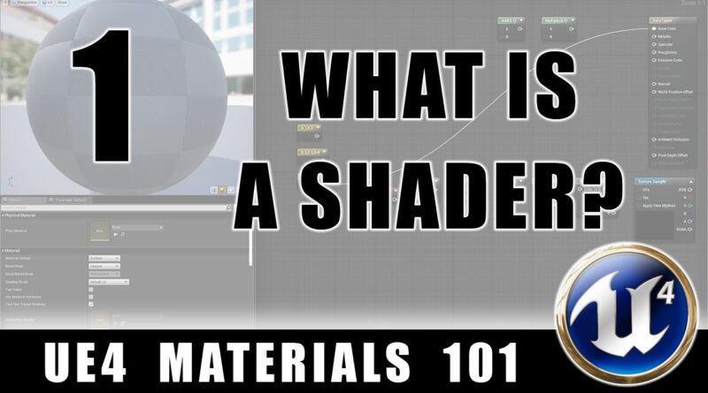 What Is A Shader? UE4 Materials 101 - Episode 1