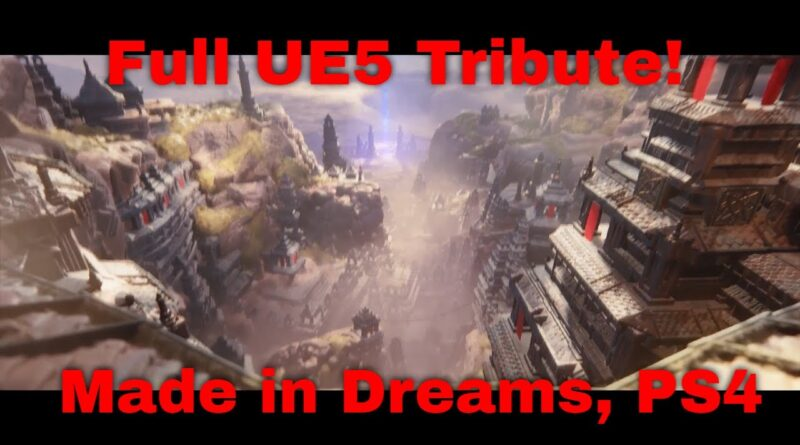 Full Unreal Engine 5 tribute, made in Dreams, Playstation 4