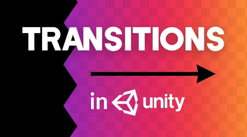 How to make AWESOME Scene Transitions in Unity!