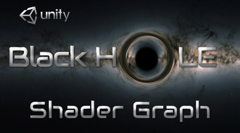 Create a 2D Black Hole Shader Graph in Unity based on Einstein Ring formula -Unity Tutorial