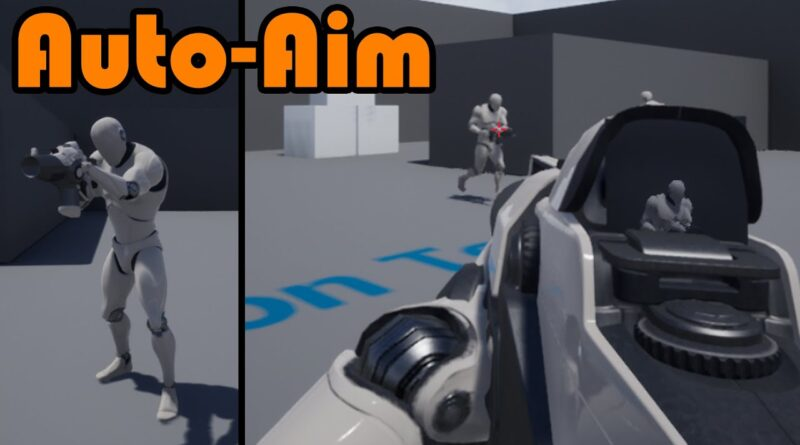 Auto Aim System For Both First Person and Third Person Shooters - Unreal Engine 4 Tutorial