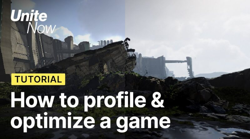 How to profile and optimize a game | Unite Now 2020