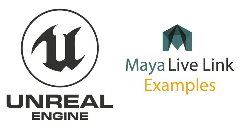 Maya Live Link Examples with Unreal Engine