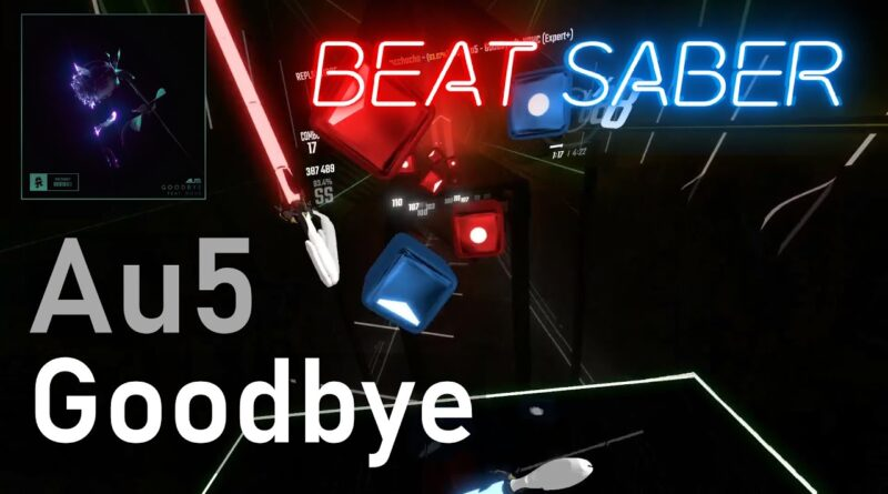 Au5 - Goodbye (feat. NOHC)   93.1% Expert+   Beat Saber (Mapped by Revelate)