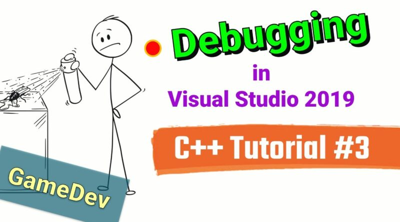 [C++ Tutorial #3] Debugging Ints and Int Arrays - GameDev