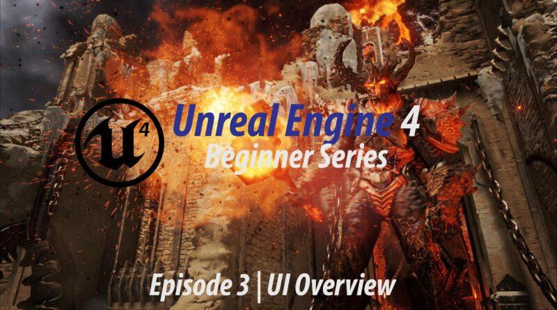 User Interface Overview Part 1 - #3 Unreal Engine 4 Beginner Tutorial Series