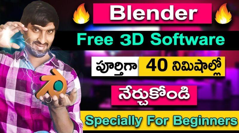 Blender Free 3D Software Full Tutorial in Telugu | Learn Video Editing | Alternate Autodesk Maya