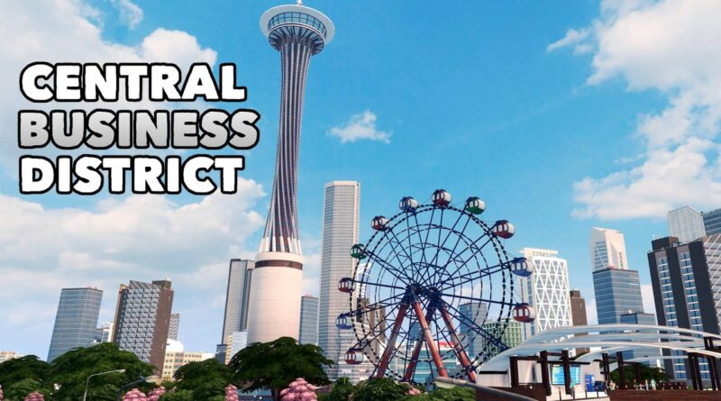 Tips + Tricks for building a Central Business District in Cities: Skylines   No Mods     VCD Ep. 3