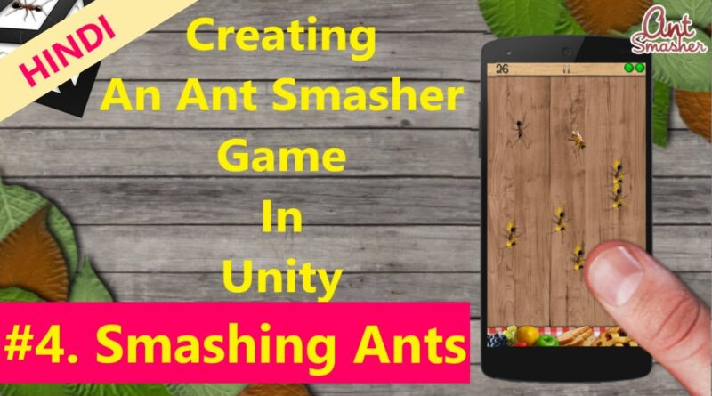 Unity Game Tutorials Hindi (04)- Create an Ant Smasher Game in Unity - Unity 2d Tutorials in Hindi