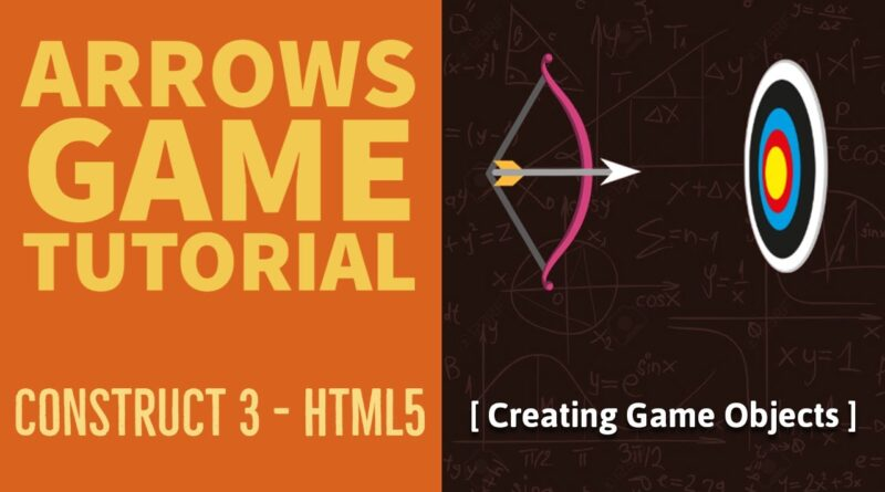 (#1) Arrows Game Tutorial: Creating Game Objects | Construct 3 | HTML5 Game