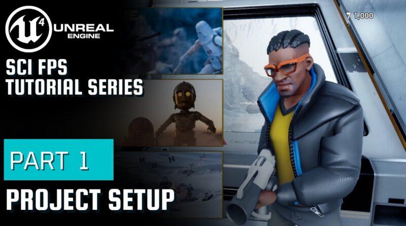 UE4 Sci-Fi FPS Tutorial Series   Part 1   Project Setup