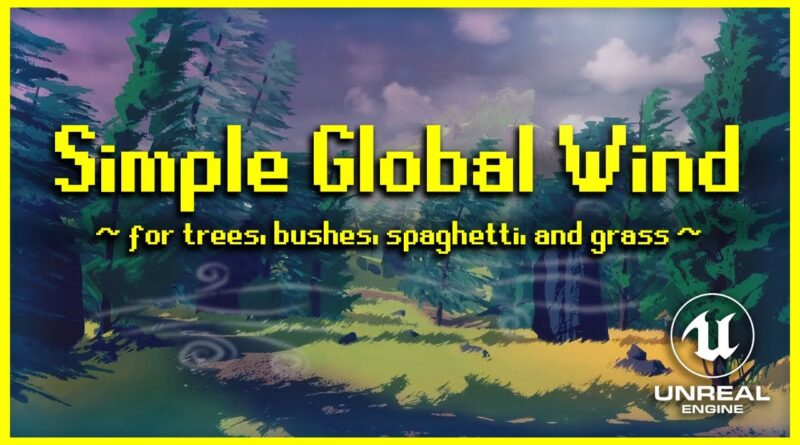 Simple Global Wind in UE4 (One weird trick! Everyone hates him!)