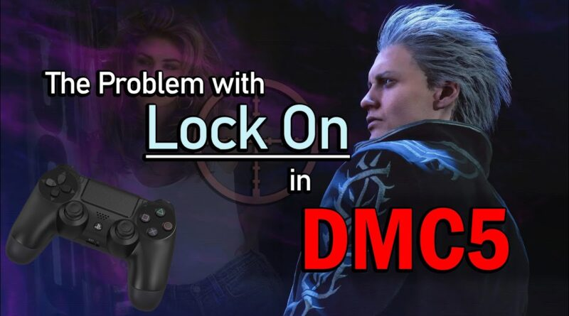 Devil May Cry 5's camera and Lock On problem
