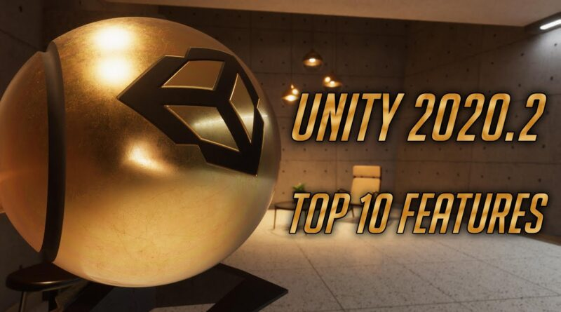 Top 10 Unity 2020.2 Features