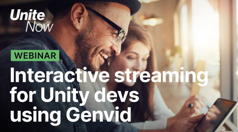 Unity Interactive Livestreaming using Genvid | Unite Now 2020