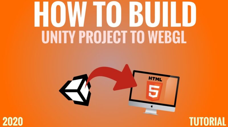 How To Build Unity Project For WebGL - Unity 2020 Tutorial