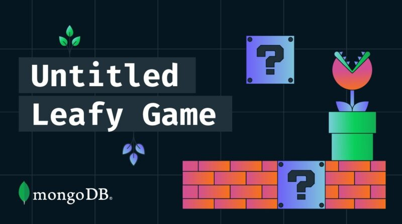 GameDev with Unity and MongoDB, The Untitled Leafy Game