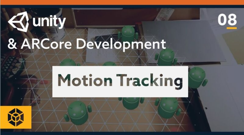 ARCore Unity Tutorial - Motion Tracking