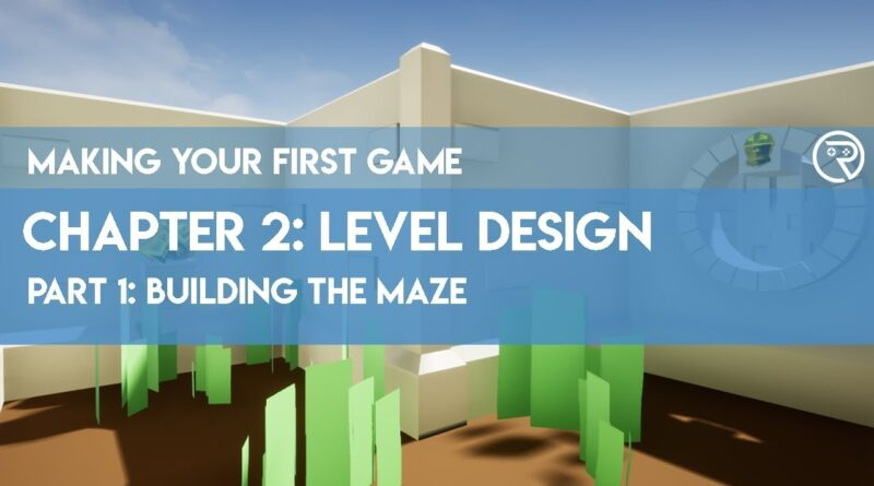 Making Your First Game in Unreal Engine 4 // 2-1 Building a Maze