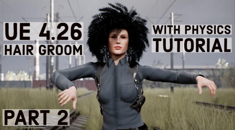 Unreal Engine 4.26 Groom Tutorial
