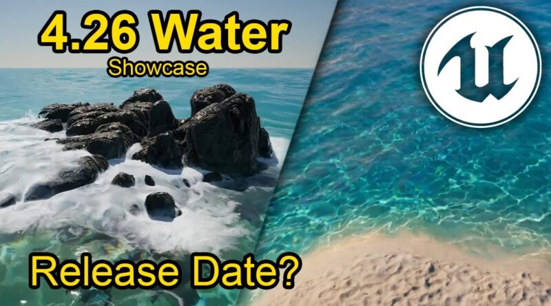 Unreal Engine 4.26 Water System News! & Preview 1 Info