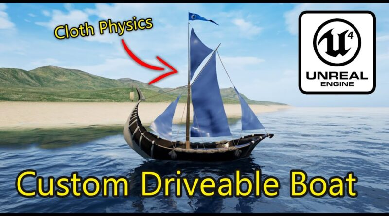Custom Driveable Boat Tutorial Unreal Engine 4 (Download Included)