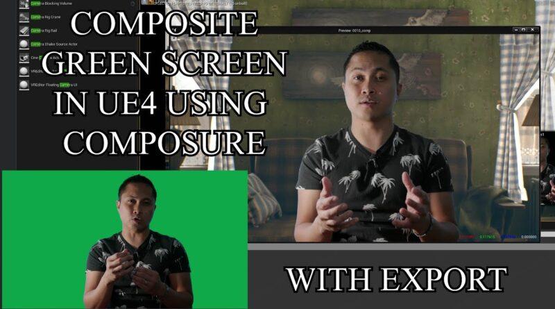 Unreal Engine 4 Green Screen Tutorial
