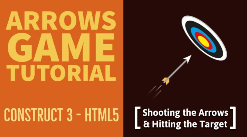 (#2) Arrows Game Tutorial: Shooting the Arrows & Hitting the Target | Construct 3 | HTML5 Game