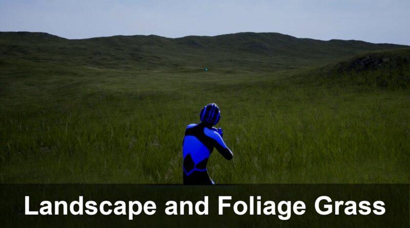 Landscape and Foliage Grass - Unreal Engine 4 Beginner Tutorial
