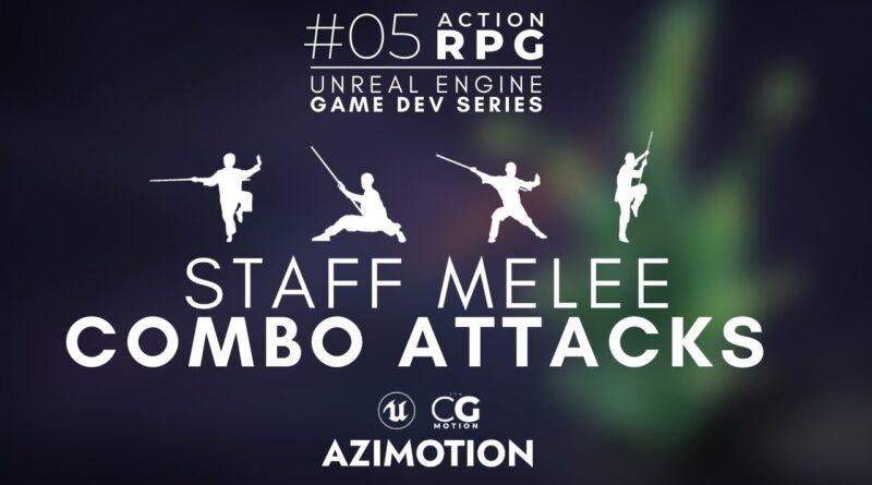 UE4 Melee combo attacks (bo staff) | Action RPG - Unreal Beginner Tutorials | #05
