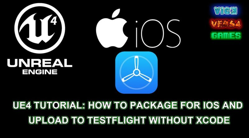 UNREAL ENGINE 4 TUTORIAL: HOW TO PACKAGE FOR IOS AND UPLOAD TO TESTFLIGHT WITHOUT XCODE