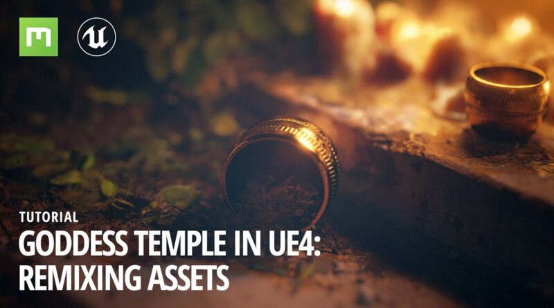 Goddess Temple in UE4: Remixing Assets